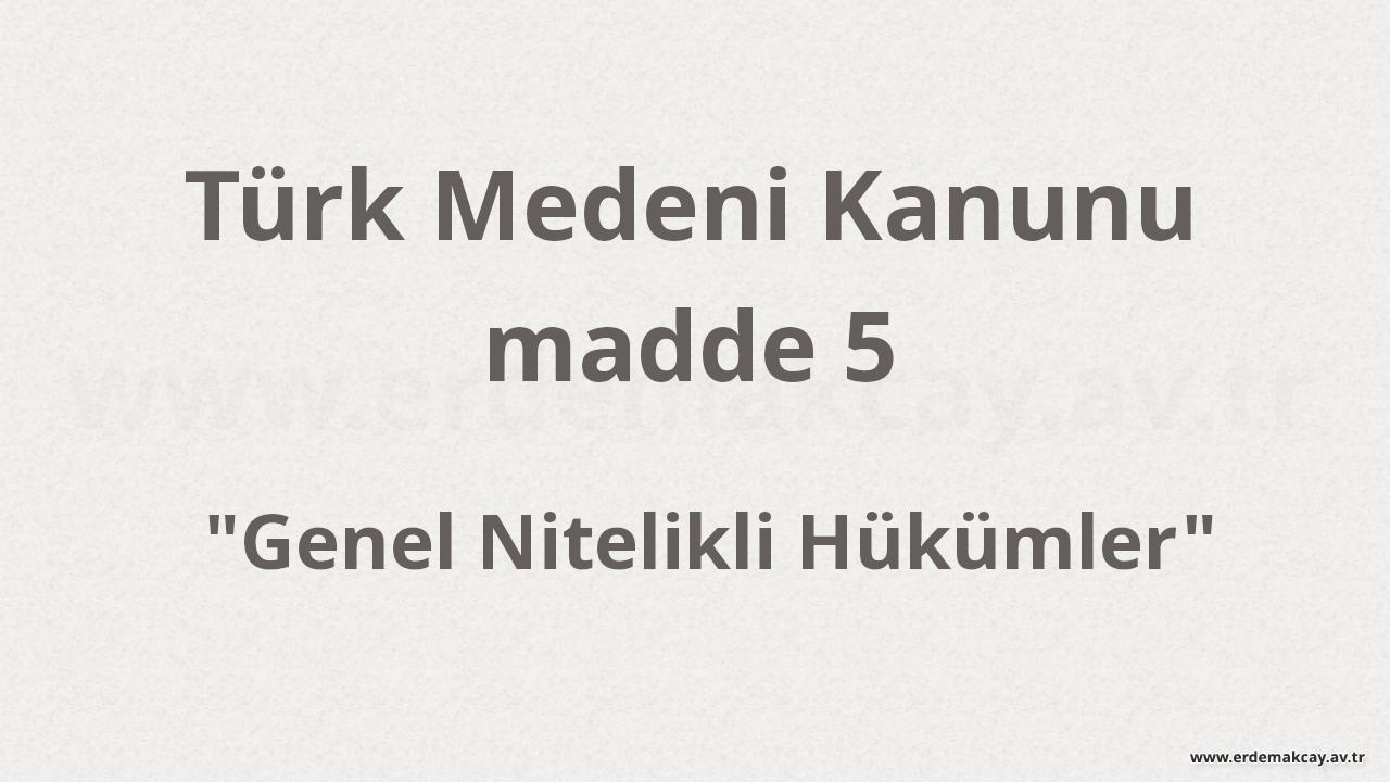 TMK 5 – Genel nitelikli hükümler