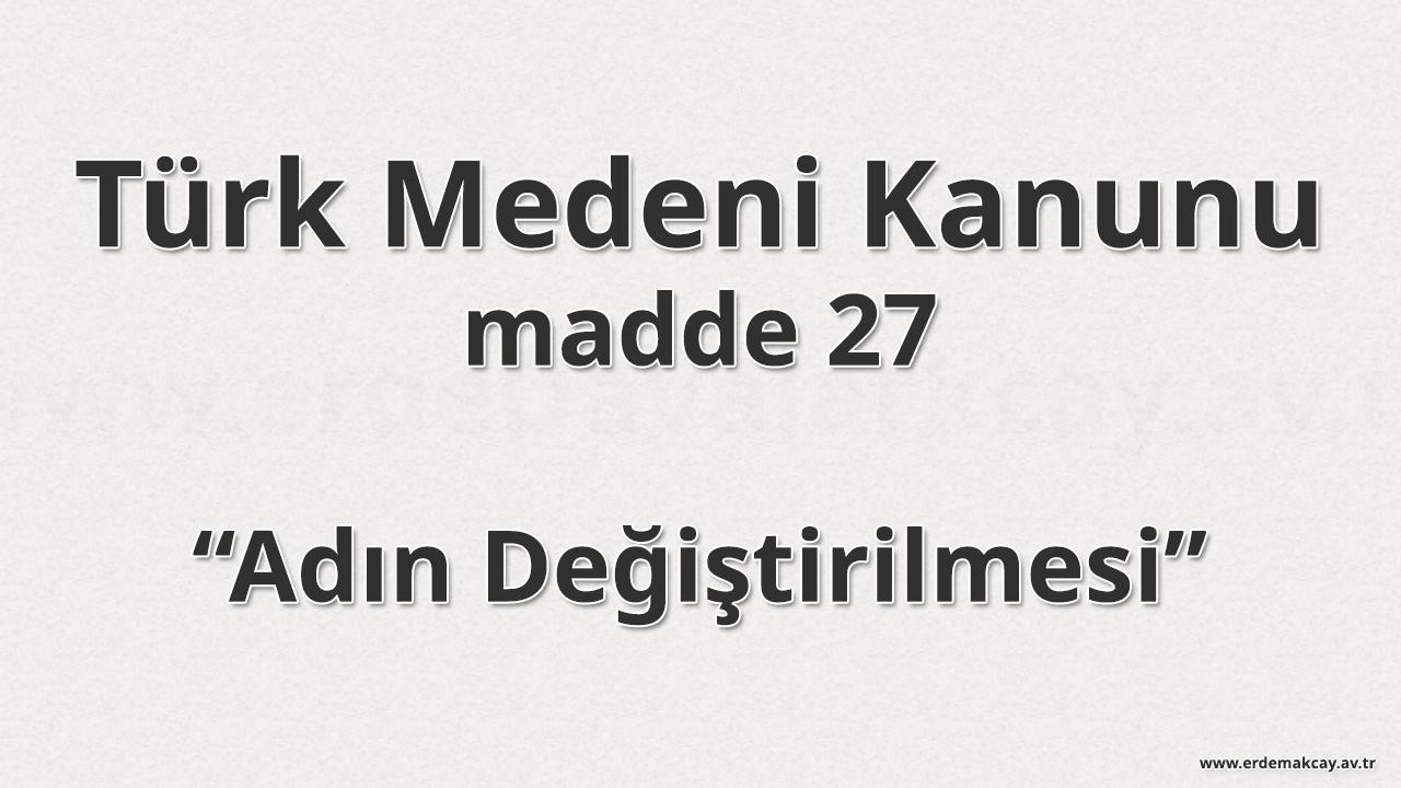 TMK 27 – Adın Değiştirilmesi